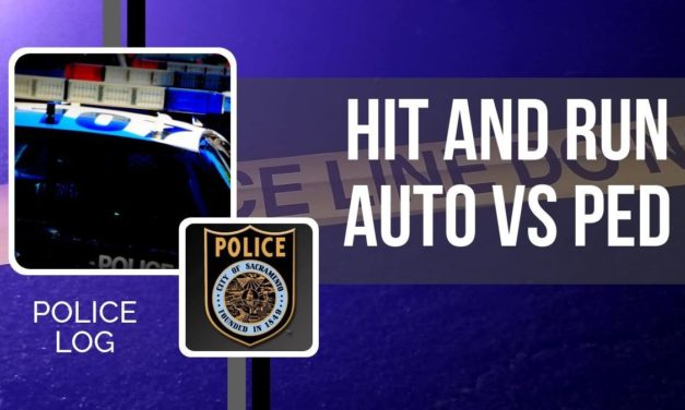 POLICE LOG: Auto vs Ped, Hit and Run, South Sacramento