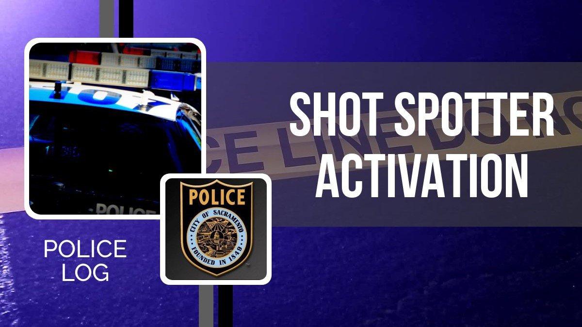 POLICE LOG: Shotspotter Investigation, South Sacramento, January 1, 2019
