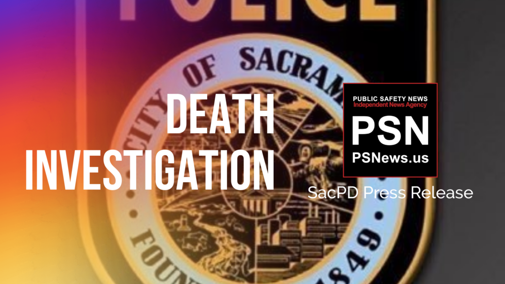 SacPD NEWS RELEASE: Death Investigation – Lycoming Court, April 12, 2019